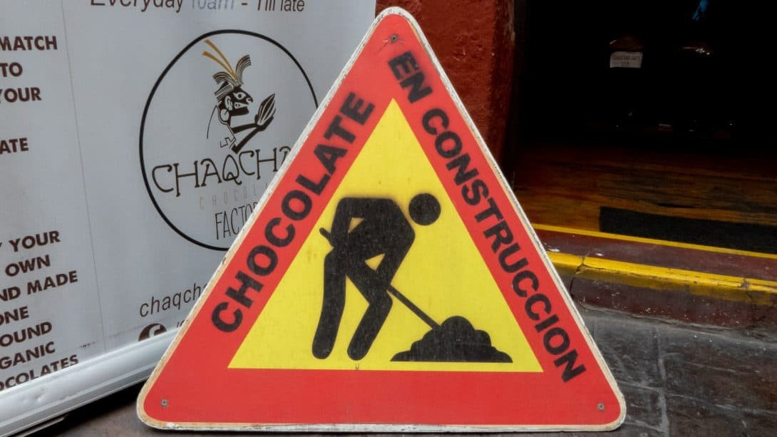 Chocolate construction sign at Chaqchao, Arequipa