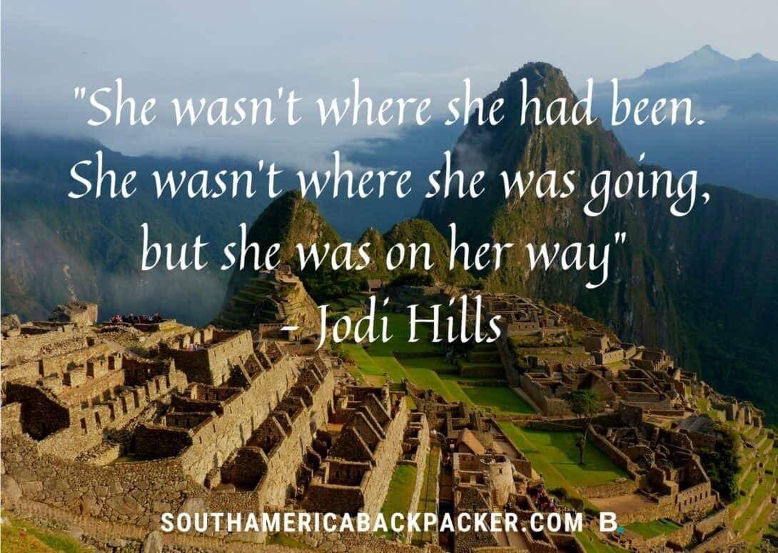 'She wasn't where she had been. She wasn't where she was going, but she was on her way.' - Jodi Hills.