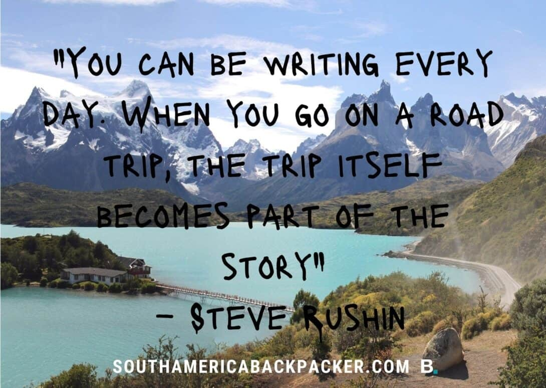 'You can be writing every day. When you go on a road trip, the trip itself becomes part of the story.' - Steve Rushin.
