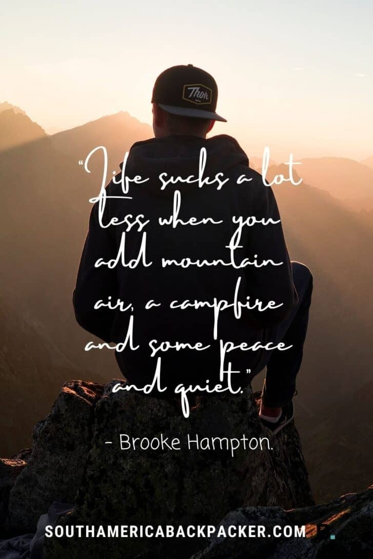 """27. """"Life sucks a lot less when you add mountain air, a campfire and some peace and quiet."""" – Brooke Hampton."""