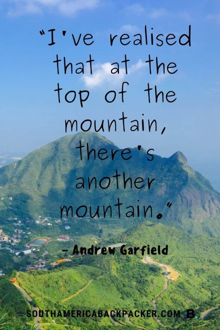 """32. """"I've realised that at the top of the mountain, there's another mountain."""" – Andrew Garfield."""